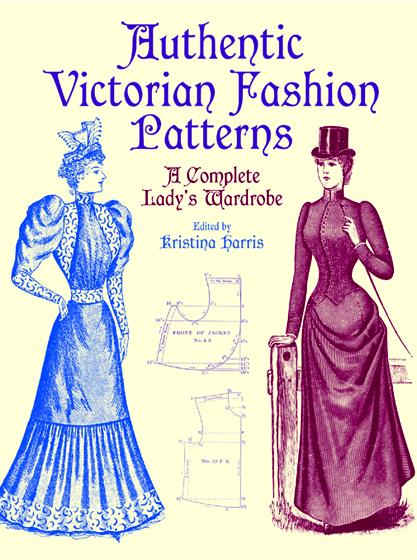 Authentic Victorian Fashion Patterns By Harris, Kristina (EDT)